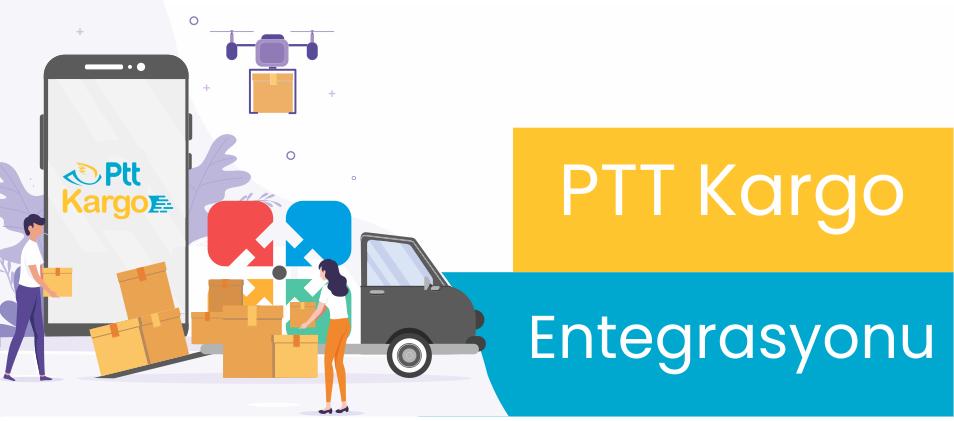 PTT Kargo Entegrasyonu